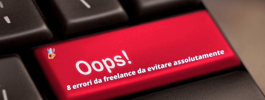 8 errori da freelance da evitare assolutamente tastiera oops!